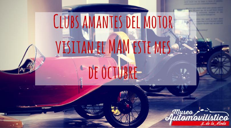 Clubs amantes del motor visitan el MAM este mes de octubre